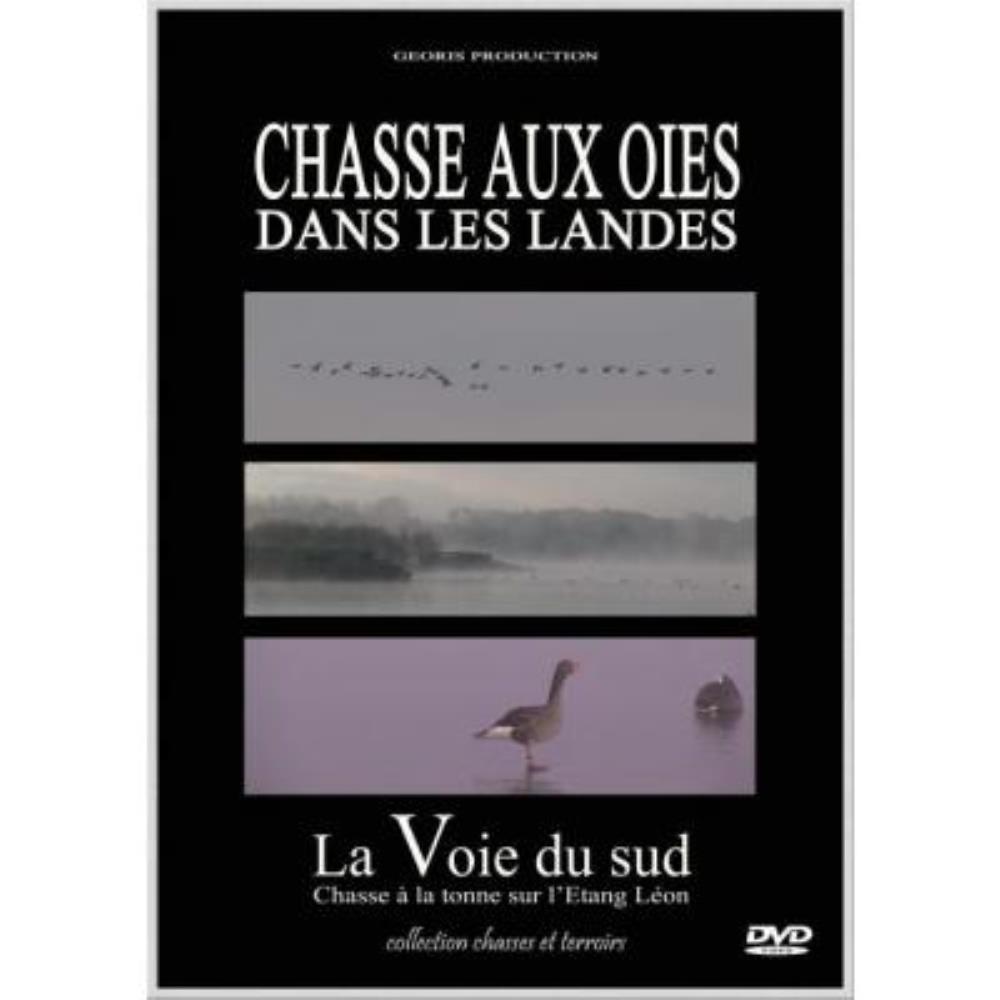 DVD Chasse aux oied la voie du Sud